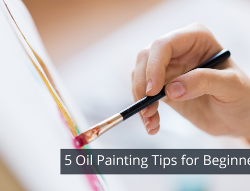 5 Oil Painting Tips for Beginners